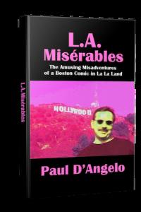 L.A. Misérables: The Amusing Misadventures of a Boston Comic in La La Land