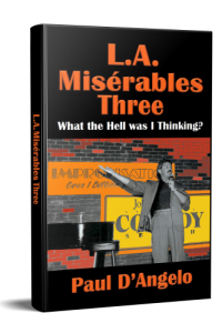 L.A. Misérables Three: What the Hell Was I Thinking?