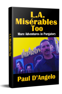 L.A. Misérables Too: More Adventures in Purgatory